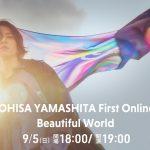 """山下智久初のオンラインライブ「TOMOHISA YAMASHITA First Online Live""""Beautiful World""""」Huluストアで配信決定"""